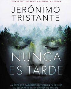 Nunca es tarde, una novela de Jerónimo Tristante